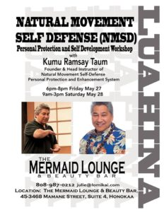 Training in Natural Movement Self Defense with Ramsay Taum is one of the empowerment training opportunities offered through the Mermaid Lounge in Honokaa.