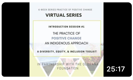 Screen shot of video for Practice of Positive Change: An Indigenous Approach; click to follow link and watch video