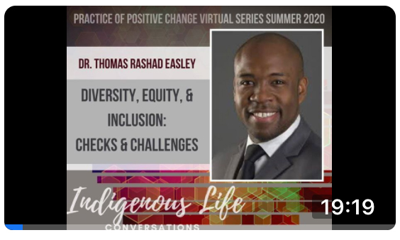 Screen shot of video for Practice of Positive Change: An Indigenous Approach with Dr. Thomas Easley; click to follow link and watch video