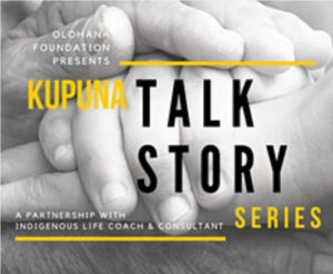 A child's hands resting in an elder's hands with the words Kupuna Talk Story, linking to an event registration page