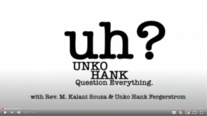 graphic image links to the YouTube program called Uh? Unko Hank, Question Everything